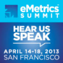 eMetrics Summit April 2013 in San Francisco, CA